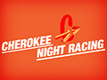 Cherokee Night Racing